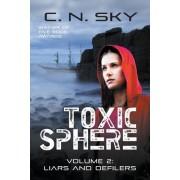Toxic Sphere: Volume 2: Liars and Defilers
