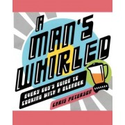 A Man's Whirled by Chris Peterson