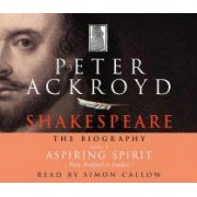 Shakespeare - The Biography: Vol I by Peter Ackroyd