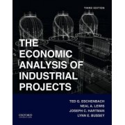 Economic Analysis of Industrial Projects by Professor Emeritus of Engineering Management Ted Eschenbach