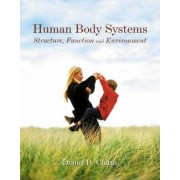 Human Body Systems by Daniel D. Chiras