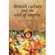 British Culture and the End of Empire by Stuart Ward