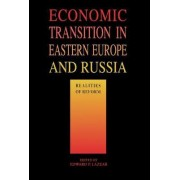 Economic Transition in Eastern Europe and Russia by Edward P. Lazear