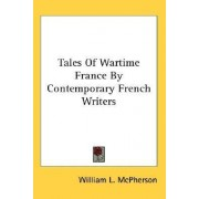 Tales of Wartime France by Contemporary French Writers by William L McPherson