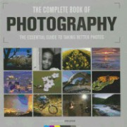 The Complete Book of Photography: The Essential Guide to Taking Better Photos /Cconsultant Editor, Chris Gatcum