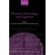 Phonetics, Phonology, and Cognition by Jacques Durand
