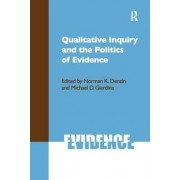 Qualitative Inquiry and the Politics of Evidence by Norman K. Denzin