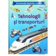 Tehnologii si transporturi - Enciclopedia ilustrata a copiilor