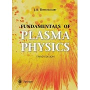 Fundamentals of Plasma Physics by J.A. Bittencourt