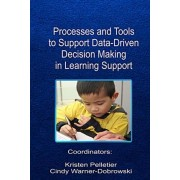 Processes and Tools to Support Data-Driven Decision Making in Learning Support by Kristen Pelletier