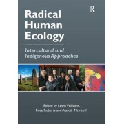 Radical Human Ecology: Intercultural and Indigenous Approaches