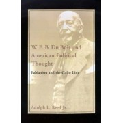 W.E.B.DuBois and American Political Thought by Jr. Adolph L. Reed
