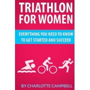 Triathlon for Women by Charlotte Campbell
