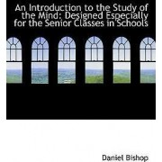 An Introduction to the Study of the Mind by Daniel Bishop