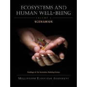 Ecosystems and Human Well-Being: Scenarios by Millennium Ecosystem Assessment