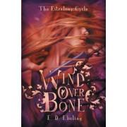 Wind Over Bone by E D Ebeling