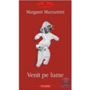Venit pe lume - Margaret Mazzantini