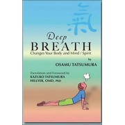 Deep Breath Changes Your Body and Mind/Spirit by Osamu Tatsumura