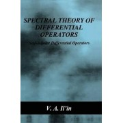 Spectral Theory of Differential Operators by V. A. Ilin