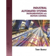 Industrial Automated Systems by Terry L. M. Bartelt