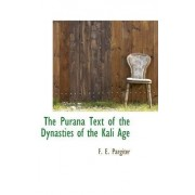 The Purana Text of the Dynasties of the Kali Age by F E Pargiter