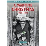 A Wartime Christmas 1939-1945 by Mike Brown