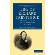 Life of Richard Trevithick by Francis Trevithick