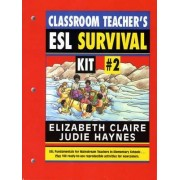 The Classroom Teacher's ESL Survival Kit: #2 by Elizabeth Claire