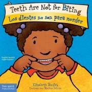 Teeth Are Not for Biting / Los Dientes No Son Para Morder by Elizabeth Verdick