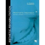 Esthetic Rehabilitation in Fixed Prosthodontics: Prosthetic Treatment - a Systematic Approach to Esthetic, Biologic, and Functional Integration Volume 2 by Mauro Fradeani