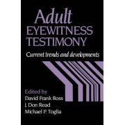 Adult Eyewitness Testimony by J. Don Read