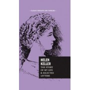 Helen Keller: Story of My Life and Selected Letters