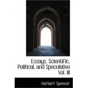Essays, Scientific, Political, and Speculative Vol. III by Herbert Spencer