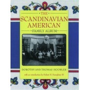 The Scandinavian American Family Album by Dorothy Hoobler