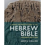 A Short Introduction to the Hebrew Bible by John J. Collins