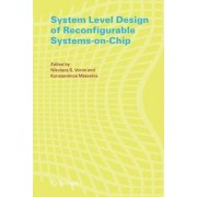 System Level Design of Reconfigurable Systems-on-chip by Nikolaos S. Voros