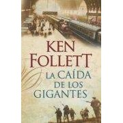 Follett Ken La Caída De Los Gigantes (the Century 1) (ebook)