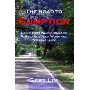 The Road to Gumption by Gary Lim