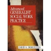 Advanced Generalist Social Work Practice by David S. Derezotes