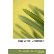 Easy German Conversation by Paul Hermann Phillipson Schuyler Allen
