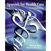 Spanish for Health Care by Patricia Rush