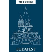 Blue Guide Budapest: 3rd Edition