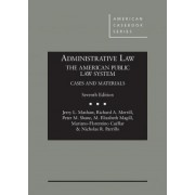 Administrative Law, the American Public Law System by Jerry L. Mashaw