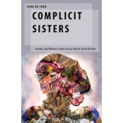 Complicit Sisters: Gender and Women's Issues Across North-South Divides