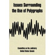 Issues Surrounding the Use of Polygraphs by On The Judiciary Committee on the Judiciary