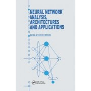 Neural Network Analysis, Architectures and Applications by Antony Browne