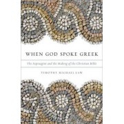 When God Spoke Greek by Timothy Michael Law