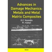Advances in Damage Mechanics: Metals and Metal Matrix Composites by George Z. Voyiadjis