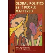 Global Politics as If People Mattered by Ronnie D. Lipschutz