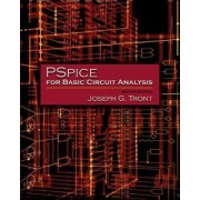 Pspice for Basic Circuit Analysis by Joseph G. Tront